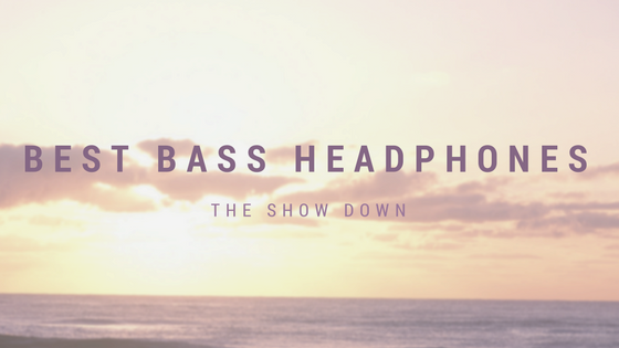 Best bass headphones of 2017