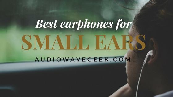 Best Wireless Earbuds For Smaller Ears