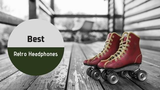 Best Retro Headphones_audiowavegeek.com