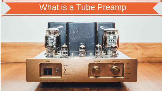 What is a Tube Preamp_audiowavegeek