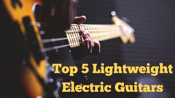 Best Lightweight Electric Guitars in_Audiowavegeek